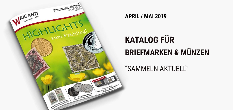 "News Neuer ""Sammeln aktuell"" Katalog April / Mai 2019"