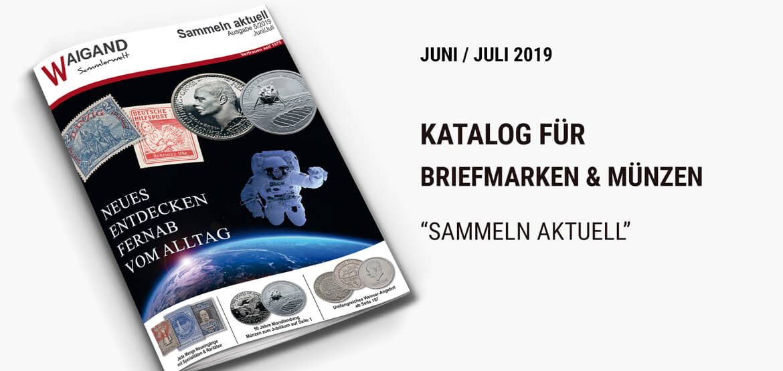 Briefmarken- und Münzkatalog Sammeln aktuell Juni/Juli 2019