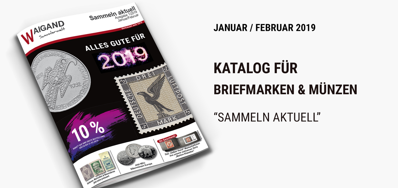 Sammeln Aktuell Katalog Januar 2019 10 Auf Erste Bestellung In 2019