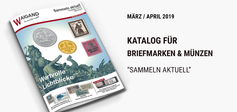 """News Neuer """"Sammeln aktuell"""" Katalog März/April 2019"""